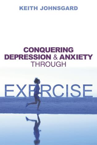 Cover image for the book Conquering Depression and Anxiety Through Exercise