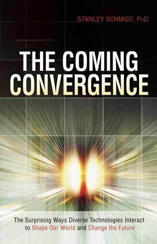 Cover image for the book The Coming Convergence: Surprising Ways Diverse Technologies Interact to Shape Our World and Change the Future