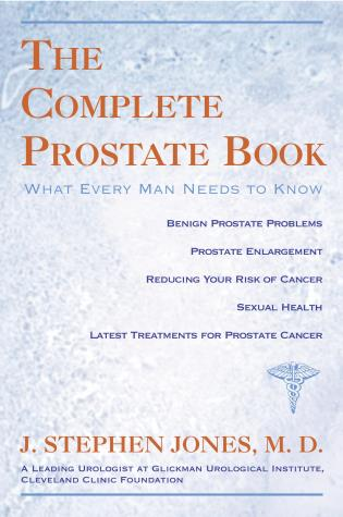 Cover image for the book The Complete Prostate Book: What Every Man Needs To Know