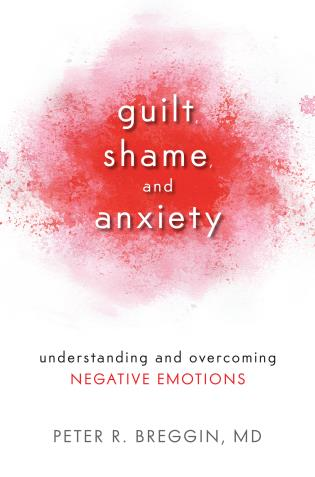 Cover image for the book Guilt, Shame, and Anxiety: Understanding and Overcoming Negative Emotions