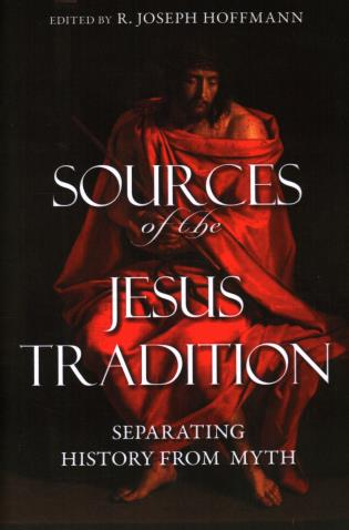 Cover image for the book Sources of the Jesus Tradition: Separating History from Myth