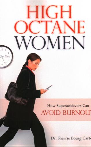 Cover image for the book High Octane Women: How Superachievers Can Avoid Burnout