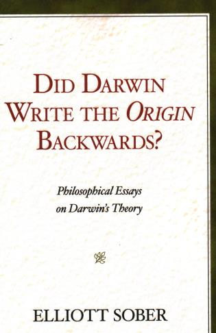 Cover image for the book Did Darwin Write the Origin Backwards?: Philosophical Essays on Darwin's Theory