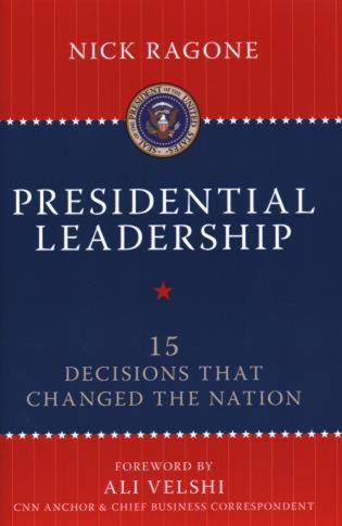 Cover image for the book Presidential Leadership: 15 Decisions That Changed the Nation