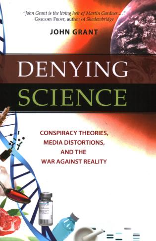Cover image for the book Denying Science: Conspiracy Theories, Media Distortions, and the War Against Reality