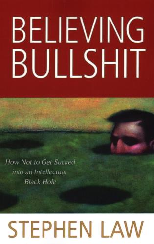 Cover image for the book Believing Bullshit: How Not to Get Sucked into an Intellectual Black Hole