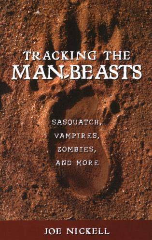 Cover image for the book Tracking the Man-Beasts: Sasquatch, Vampires, Zombies, and More