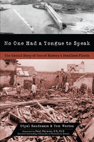 Cover image for the book No One Had a Tongue to Speak: The Untold Story of One of History's Deadliest Floods