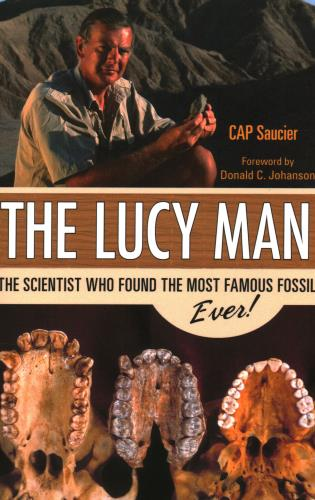 Cover image for the book The Lucy Man: The Scientist Who Found the Most Famous Fossil Ever