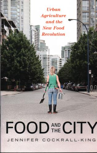 Cover image for the book Food and the City: Urban Agriculture and the New Food Revolution
