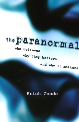 Cover image for the book The Paranormal: Who Believes, Why They Believe, and Why It Matters