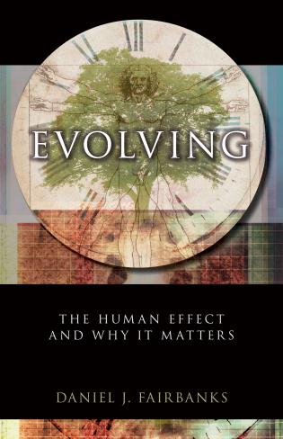 Cover image for the book Evolving: The Human Effect and Why It Matters