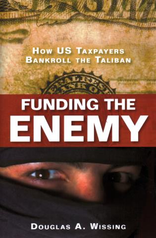 Cover image for the book Funding the Enemy: How US Taxpayers Bankroll the Taliban