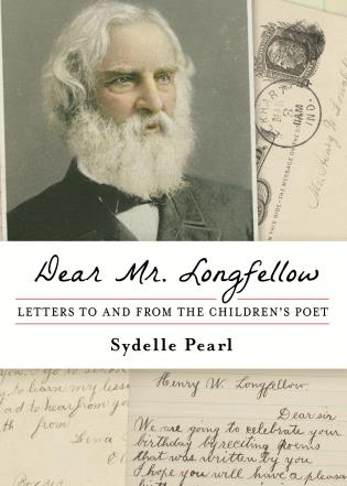 Cover image for the book Dear Mr. Longfellow: Letters to and from the Children's Poet