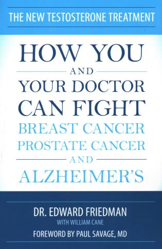 Cover image for the book The New Testosterone Treatment: How You and Your Doctor Can Fight Breast Cancer, Prostate Cancer, and Alzheimer's
