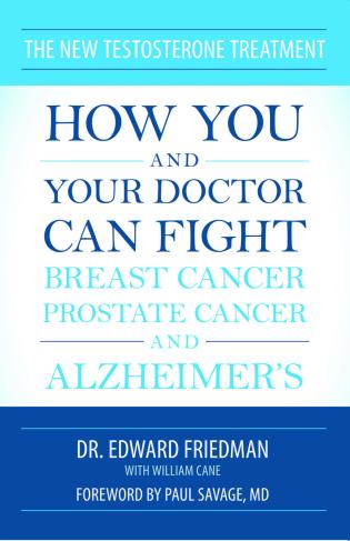 Cover image for the book The New Testosterone Treatment: How You and Your Doctor Can Fight Breast Cancer, Prostate Cancer, and Alzheimer' s