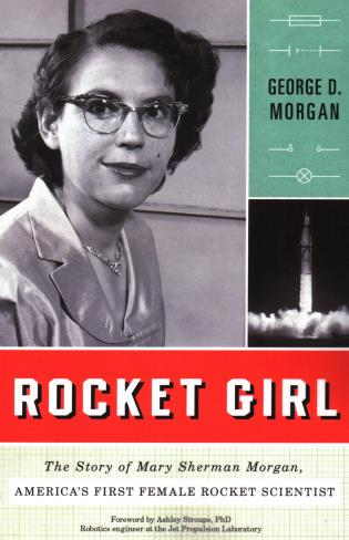 Cover image for the book Rocket Girl: The Story of Mary Sherman Morgan, America's First Female Rocket Scientist
