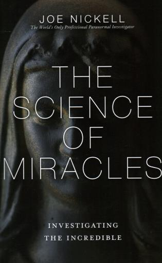 Cover image for the book The Science of Miracles: Investigating the Incredible