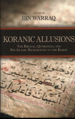 Cover image for the book Koranic Allusions: The Biblical, Qumranian, and Pre-Islamic Background to the Koran