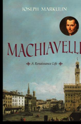 Cover image for the book Machiavelli: A Renaissance Life