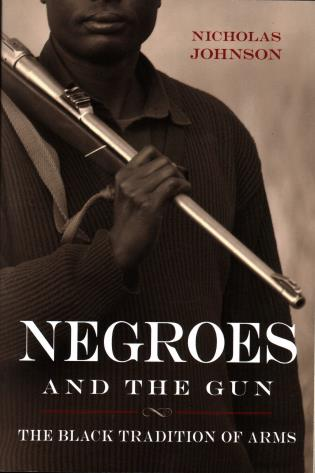 Cover image for the book Negroes and the Gun: The Black Tradition of Arms