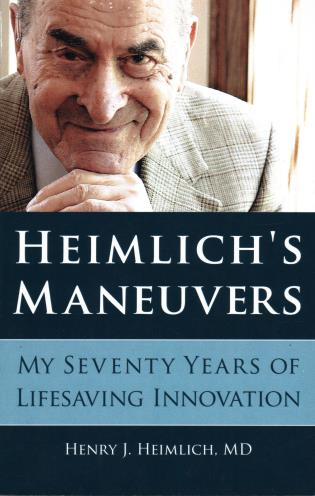 Cover image for the book Heimlich's Maneuvers: My Seventy Years of Lifesaving Innovation