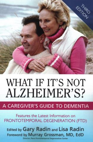 Cover image for the book What If It's Not Alzheimer's?: A Caregiver's Guide To Dementia, 3rd Edition