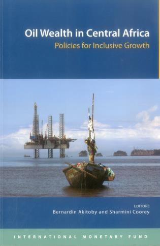 Cover image for the book Oil Wealth In Central Africa: Policies For Inclusive Growth