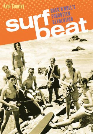 Cover image for the book Surf Beat: Rock 'n' Roll's Forgotten Revolution