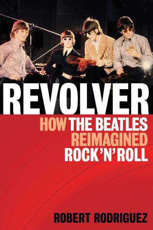 Cover image for the book Revolver: How the Beatles Re-Imagined Rock 'n' Roll