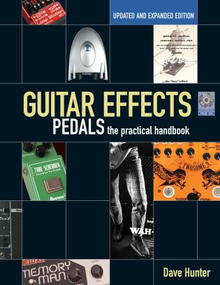 Cover image for the book Guitar Effects Pedals: The Practical Handbook, Updated and Expanded Edition