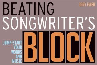 Cover image for the book Beating Songwriter's Block: Jump-Start Your Words and Music