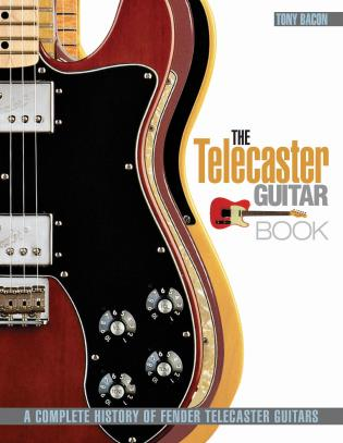Cover image for the book The Telecaster Guitar Book: A Complete History of Fender Telecaster Guitars, Revised and Updated