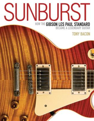Cover image for the book Sunburst: How the Gibson Les Paul Standard Became a Legendary Guitar