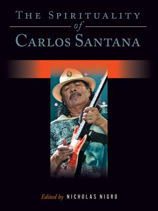 Cover image for the book The Spirituality of Carlos Santana