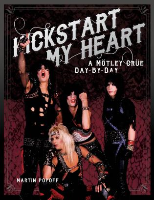 Cover image for the book Kickstart My Heart: A Motley Crew Day-by-Day