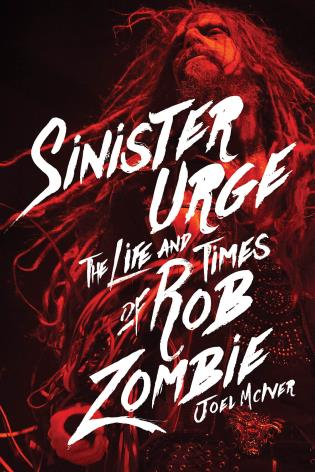 Cover image for the book Sinister Urge: The Life and Times of Rob Zombie