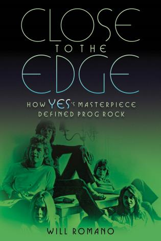 Cover image for the book Close to the Edge: How Yes's Masterpiece Defined Prog Rock