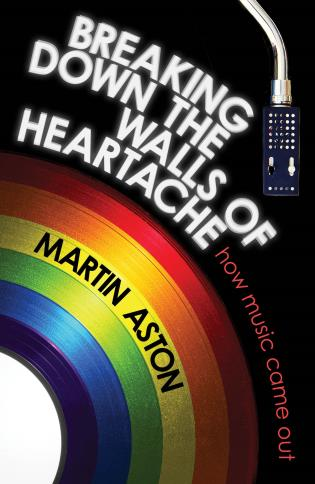 Cover image for the book Breaking Down the Walls of Heartache: How Music Came Out