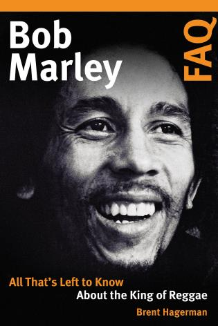 Cover image for the book Bob Marley FAQ: All That's Left to Know About the King of Reggae