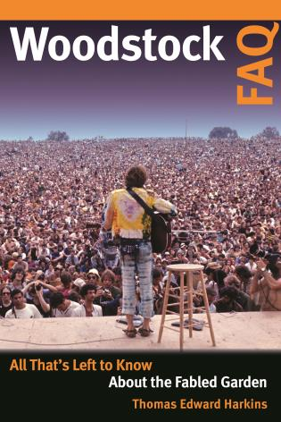 Cover image for the book Woodstock FAQ: All That's Left to Know About the Fabled Garden
