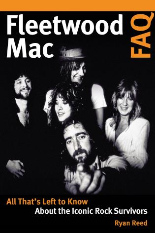 Cover image for the book Fleetwood Mac FAQ: All That's Left to Know About the Iconic Rock Survivors
