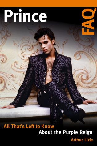 Cover image for the book Prince FAQ: All That's Left to Know About the Purple Reign