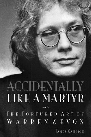 Cover image for the book Accidentally Like a Martyr: The Tortured Art of Warren Zevon