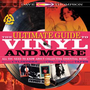 Cover image for the book The Ultimate Guide to Vinyl and More: All You Need to Know About Collecting Essential Musicfrom Cylinders and CDs to LPs and Tapes