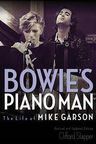 Cover image for the book Bowie's Piano Man: The Life of Mike Garson, Updated and Revised