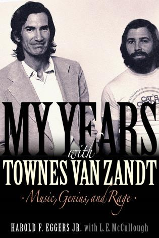 Cover image for the book My Years with Townes Van Zandt: Music, Geniusand Rage