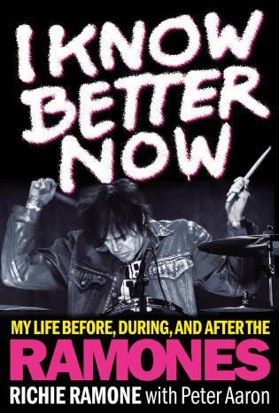 Cover image for the book I Know Better Now: My Life Before, During and After the Ramones