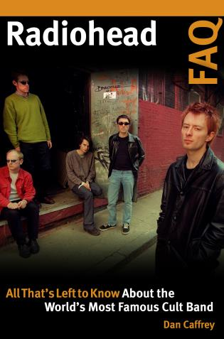 Cover image for the book Radiohead FAQ: All That's Left to Know About the World's Most Famous Cult Band