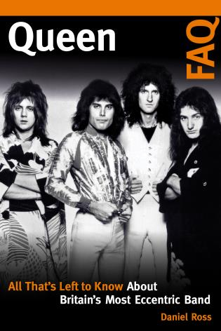 Cover image for the book Queen FAQ: All That's Left to Know About Britain's Most Eccentric Band